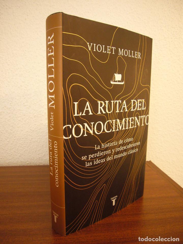 VIOLET MOLLER: LA RUTA DEL CONOCIMIENTO (TAURUS, 2019) TAPA DURA. COMO NUEVO. (Libros de Segunda Mano - Pensamiento - Otros)