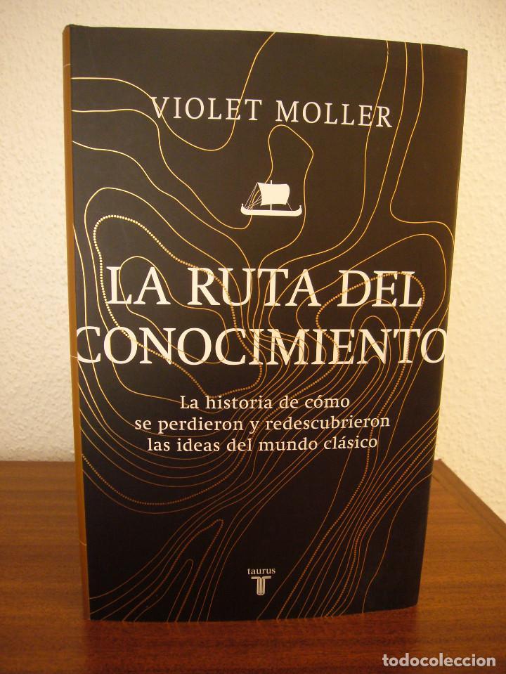Libros de segunda mano: VIOLET MOLLER: LA RUTA DEL CONOCIMIENTO (TAURUS, 2019) TAPA DURA. COMO NUEVO. - Foto 2 - 189690180