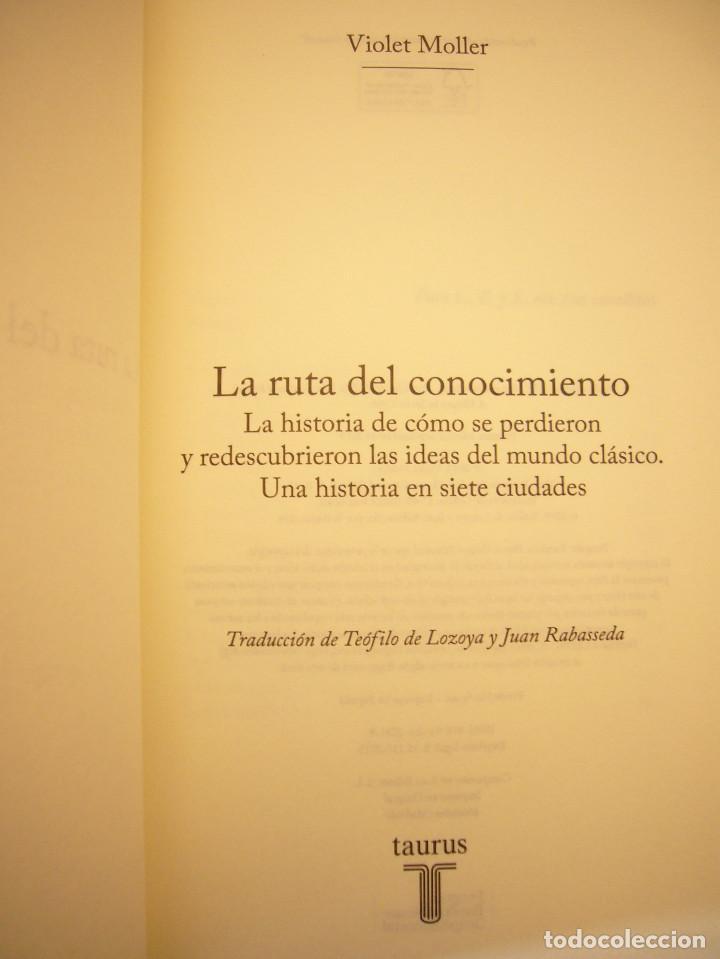 Libros de segunda mano: VIOLET MOLLER: LA RUTA DEL CONOCIMIENTO (TAURUS, 2019) TAPA DURA. COMO NUEVO. - Foto 4 - 189690180
