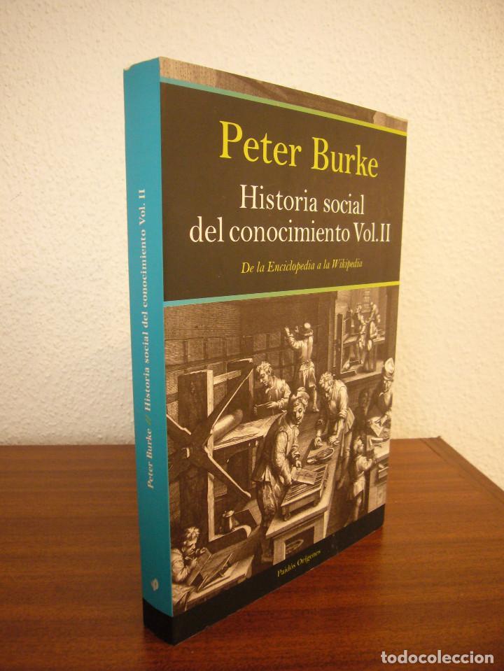 PETER BURKE: HISTORIA SOCIAL DEL CONOCIMIENTO VOL. II (PAIDÓS, 2012) MUY BUEN ESTADO. RARO. (Libros de Segunda Mano - Pensamiento - Otros)