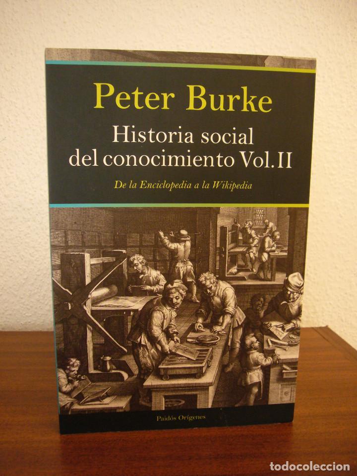 Libros de segunda mano: PETER BURKE: HISTORIA SOCIAL DEL CONOCIMIENTO VOL. II (PAIDÓS, 2012) MUY BUEN ESTADO. RARO. - Foto 2 - 189693105