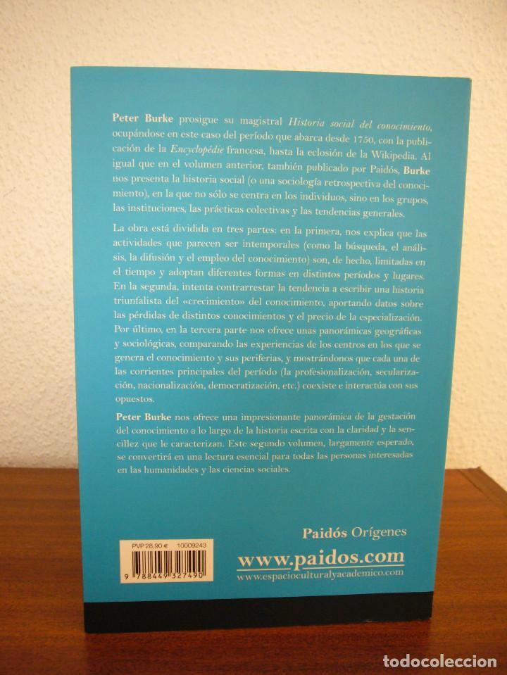 Libros de segunda mano: PETER BURKE: HISTORIA SOCIAL DEL CONOCIMIENTO VOL. II (PAIDÓS, 2012) MUY BUEN ESTADO. RARO. - Foto 3 - 189693105