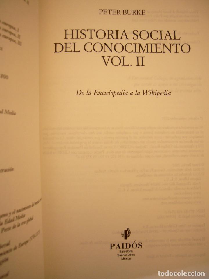 Libros de segunda mano: PETER BURKE: HISTORIA SOCIAL DEL CONOCIMIENTO VOL. II (PAIDÓS, 2012) MUY BUEN ESTADO. RARO. - Foto 4 - 189693105