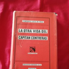Livros em segunda mão: LITERATURA ESPAÑOLA CONTEMPORANEA. LA OTRA VIDA DEL CAPITAN CONTRERAS. TORCUATO LUCA DE TENA. Lote 189731215