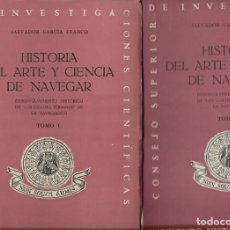 Libros de segunda mano: SALVADOR GARCIA FRANCO HISTORIA DEL ARTE Y CIENCIA DE NAVEGAR (2 VOLS ) MADRID 1947. Lote 189764371