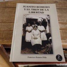 Libri di seconda mano: TEMAS FERROVIARIOS, JUANITO ROMERO Y EL TREN DE LA LIBERTAD, FRANCISCO ROMERO PEÑA,2013,146 PGS. Lote 189766828