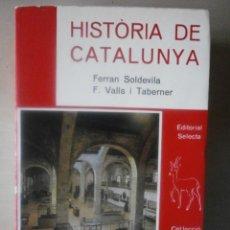 Libros de segunda mano: HISTORIA DE CATALUNYA. FERRAN SOLDEVILA, F. VALLS I TABERNER. Lote 189768836
