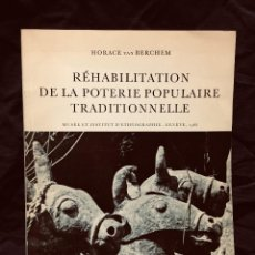 Livros em segunda mão: RÉHABILITATION DE LA POTERIE POPULAIRE TRADITIONNELLE CERÁMICA POPULAR TRADICIONAL GÉNOVA 1968. Lote 189799536