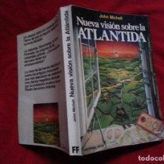 Libros de segunda mano: NUEVA VISION SOBRE LA ATLANTIDA - JOHN MICHELL . Lote 189816002