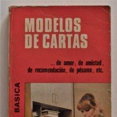 Libros de segunda mano: MODELOS DE CARTAS... DE AMOR, AMISTAD, RECOMENDACIONES - BIBLIOTECA BÁSICA BRUGUERA AÑO 1973. Lote 189885980