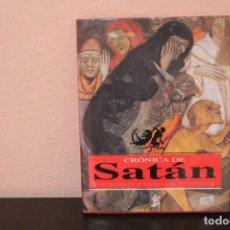 Libros de segunda mano: CRONICAS SATAN, NARRACIONES E IMAGENES DEL DIABLO. Lote 189886148
