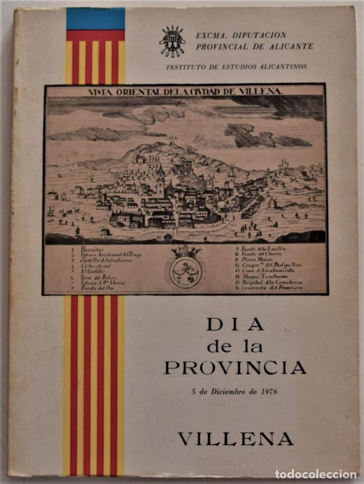 DIA DE LA PROVINCIA (5 DE DICIEMBRE DE 1976) VILLENA - ALICANTE - INSTITUTO DE ESTUDIOS ALICANTINOS (Libros de Segunda Mano - Historia - Otros)