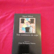 Libri di seconda mano: LITERATURA ESPAÑOLA CONTEMPORANEA. TRES SOMBREROS DE COPA. MIGUEL MIHURA. JORGE RODRIGUEZ PADRON. Lote 189922657