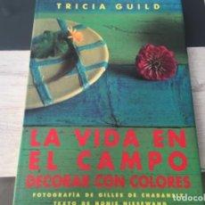 Libri di seconda mano: LA VIDA EN EL CAMPO. DECORACION CON COLORES.. Lote 189941025
