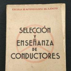 Libros de segunda mano: SELECCIÓN Y ENSEÑANZA DE CONDUCTORES ( 1942). Lote 189962336