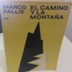 Libros de segunda mano: EL CAMINO Y LA MONTAÑA - PALLIS, MARCO. Lote 189974461