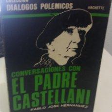 Libros de segunda mano: CONVERSACIONES CON EL PADRE CASTELLANI - HERNÁNDEZ, PABLO J. / MUY ESCASO. Lote 189977132