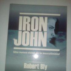 Libros de segunda mano: IRON JOHN: UNA NUEVA VISIÓN DE LA MASCULINIDAD- ROBERT BLY. Lote 189992345