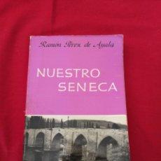 Livros em segunda mão: LITERATURA ESPAÑOLA CONTEMPORANEA. NUESTRO SENECA. RAMON PEREZ DE AYALA. Lote 189999798