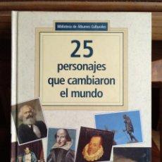 Libros de segunda mano: 25 PERSONAJES QUE CAMBIARON EL MUNDO. BIBLIOTECA DE ÁLBUMES CULTURALES. PEDIDO MÑINIMO 5€. Lote 269585728