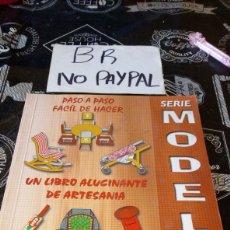 Libros de segunda mano: CUADERNO RECORTABLE SERIE MODELOS EDIVAS LIBRO ALUCINANTE DE ARTESANÍA. Lote 190059757
