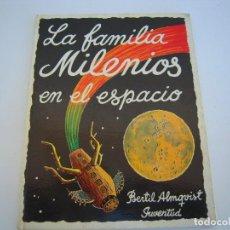 Libros de segunda mano: LA FAMILIA MILENIOS EN EL ESPACIO JUVENTUD. Lote 190071425