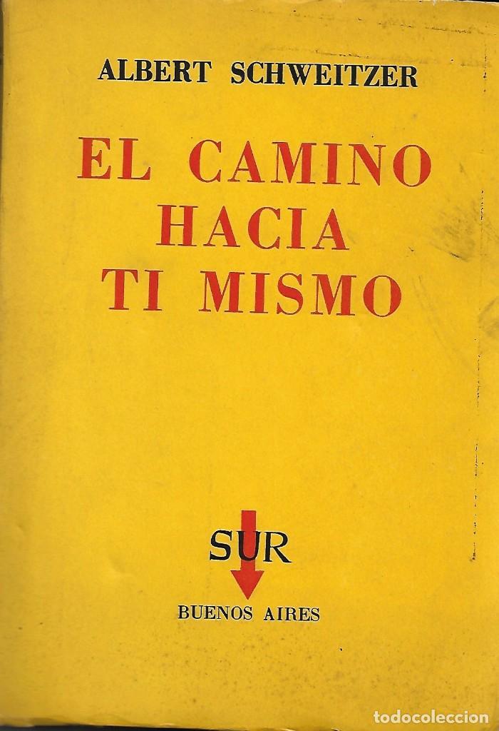 EL CAMINO HACIA TÍ MISMO. DE ALBERT SCHWEITZER (Libros de Segunda Mano - Pensamiento - Otros)