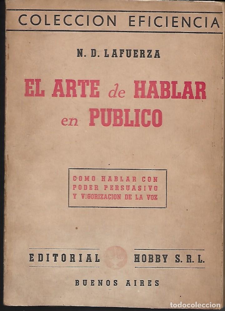 EL ARTE DE HABLAR EN PÚBLICO. DE N.D. LAFUERZA (Libros de Segunda Mano - Pensamiento - Otros)