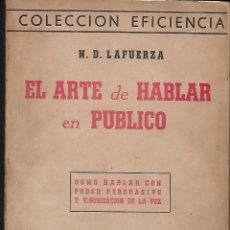 Libros de segunda mano: EL ARTE DE HABLAR EN PÚBLICO. DE N.D. LAFUERZA. Lote 190092997