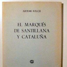 Livros em segunda mão: FOLCH, ARTEMI - EL MARQUÉS DE SANTILLANA Y CATALUÑA - GUSTAVO GILI 1978. Lote 190139707