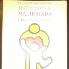 Libros de segunda mano: IV CONGRESO ESTATAL INFANCIA MALTRATADA. 1995. Lote 190158001