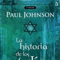 Libros de segunda mano: LA HISTORIA DE LOS JUDIOS - JONHSON, PAUL - A-H-1166. Lote 190167275