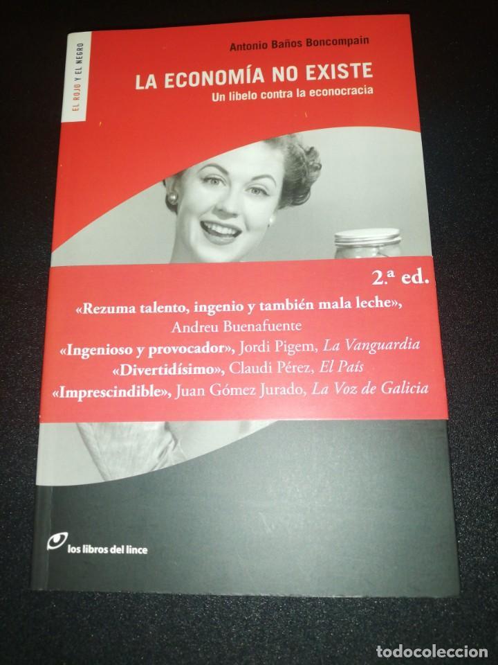 ANTONIO BAÑOS BONCOMPAIN, LA ECONOMÍA NO EXISTE (Libros de Segunda Mano - Pensamiento - Otros)