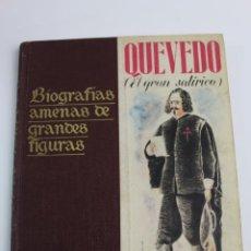 Libros de segunda mano: L-3887. QUEVEDO, EL GRAN SATIRICO.. BIOGRAFIAS AMENAS DE GRANDES FIGURAS. SERIE I TOMO X.. Lote 190201128