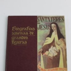 Libros de segunda mano: L-1513. SANTA TERESA DE JESUS.. BIOGRAFIAS AMENAS DE GRANDES FIGURAS. SERIE I TOMO VIII.. Lote 190201992