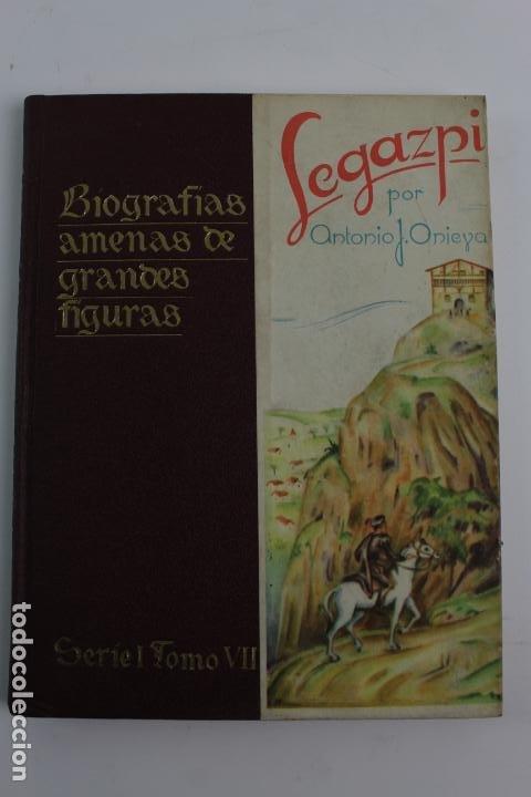 L-950. LEGAZPI. BIOGRAFIAS AMENAS DE GRANDES FIGURAS. SERIE I TOMO VII. (Libros de Segunda Mano - Literatura Infantil y Juvenil - Otros)