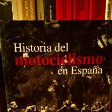 Libros de segunda mano: HISTORIA DEL MOTOCICLISMO EN ESPAÑA . Lote 190203597