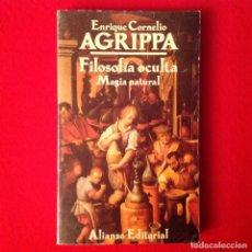 Libros de segunda mano: FILOSOFÍA OCULTA, MAGIA NATURAL, DE ENRIQUE CORNELIO AGRIPPA, ALIANZA 1992, 282 PAGINAS EN RUSTICA.. Lote 190273652