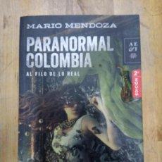 Libros de segunda mano: MARIO MENDOZA: PARANORMAL COLOMBIA. Lote 190277653