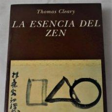 Libros de segunda mano: LA ESENCIA DEL ZEN. CLEARY, THOMAS. Lote 190322511