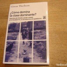 Libros de segunda mano: ¿CÓMO DOMINA LA CLASE DOMINANTE? GÖRAN THERBORN. SIGLO XXI DE ESPAÑA EDITORES 1979. Lote 190346170