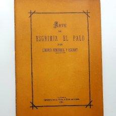 Libros de segunda mano: ARTE DE ESGRIMIR EL PALO POR LIBORIO VENDRELL Y EDUART (FACSIMIL). Lote 190348570