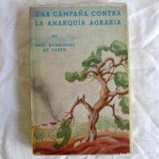 Libros de segunda mano: UNA CAMPAÑA CONTRA LA ANARQUÍA AGRARIA, JOSÉ RODRIGUEZ DE CUETO 1942. Lote 190349095