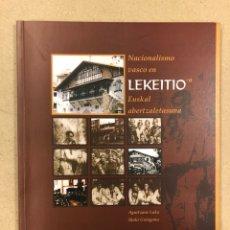 Libros de segunda mano: NACIONALISMO VASCO EN LEKEITIO. AGURTZANE LAKA E IÑAKI GOIOGANA. FUNDACIÓN SABINO ARANA 1998.. Lote 190350492