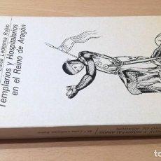 Libros de segunda mano: TEMPLARIOS Y HOSPITALARIOS EN EL REINO DE ARAGON - Mª LUISA LEDESMA RUBIO/ M305. Lote 190356236