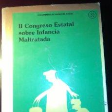 Libros de segunda mano: II CONGRESO ESTATAL SOBRE INFANCIA MALTRATADA. 1993. Lote 190361737