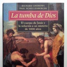 Livres d'occasion: LA TUMBA DE DIOS. EL CUERPO DE JESÚS Y LA SOLUCIÓN A UN MISTERIO DE 2000 AÑOS.. Lote 190361920
