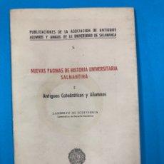Libros de segunda mano: NUEVAS PAGINAS DE HISTORIA UNIV. SALMANTINA - ANTIGUOS CATEDRATICOS Y ALUMNOS I - SALAMANCA 1968. Lote 190378120