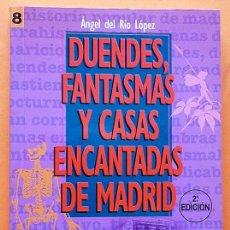 Libros de segunda mano: DUENDES, FANTASMAS Y CASAS ENCANTADAS DE MADRID - ÁNGEL DEL RÍO - LA LIBRERÍA-1995-VER INDICE-NUEVO . Lote 190398978
