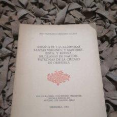 Libros de segunda mano: SERMÓN DE LAS GLORIOSAS SANTAS VIRGENES Y MARTIRES PATRONAS DE LA CIUDAD DE ORIHUELA. Lote 190452098